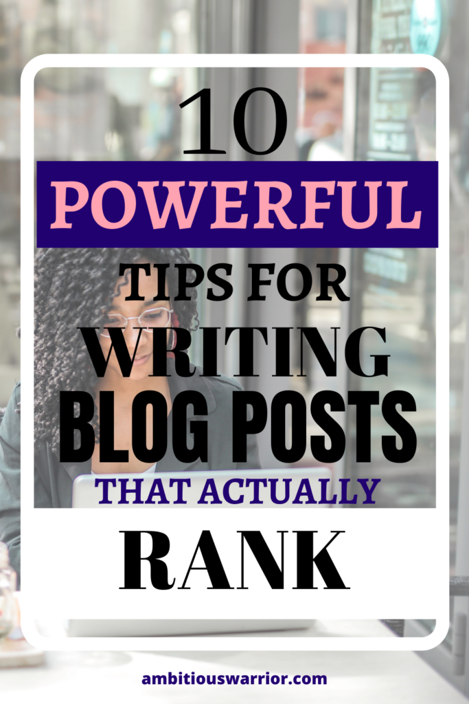 Powerful tips for writing blog posts that actually rank on Google