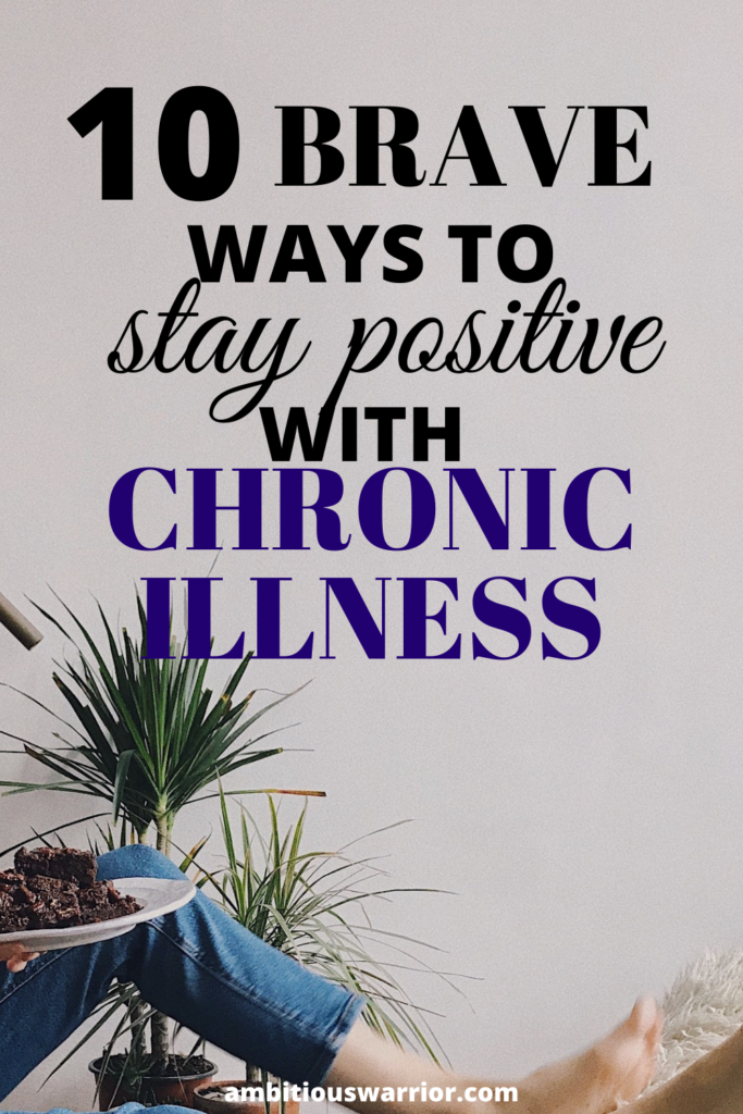 ways to stay positive with chronic illness