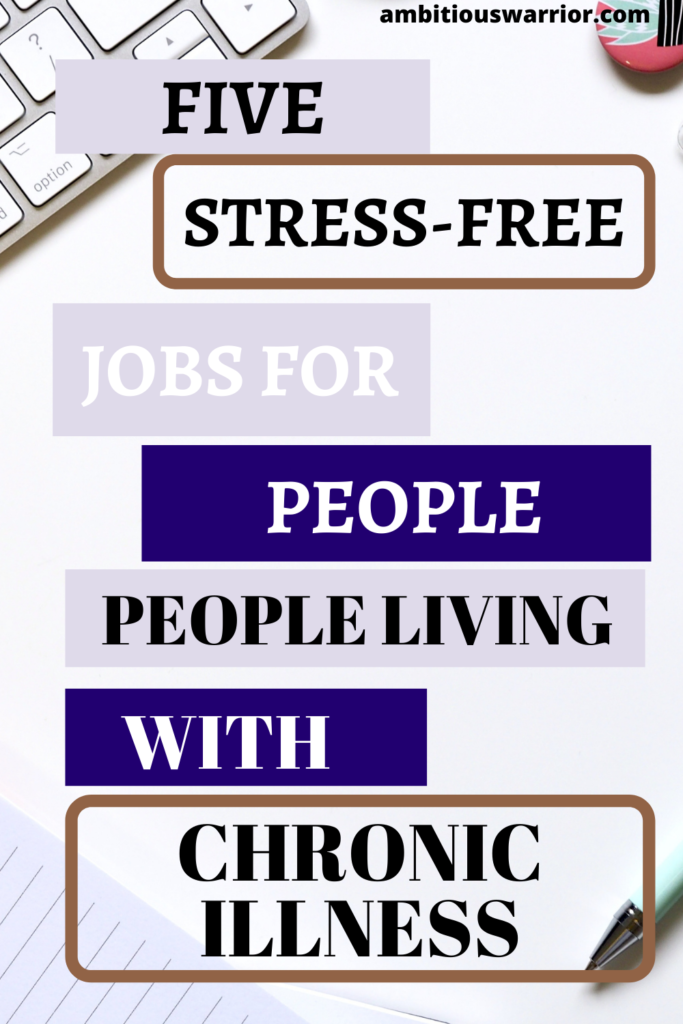 What job is perfect for people living with chronic illness