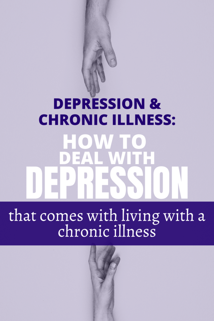 How to deal with depression that comes with living with a chronic illness.