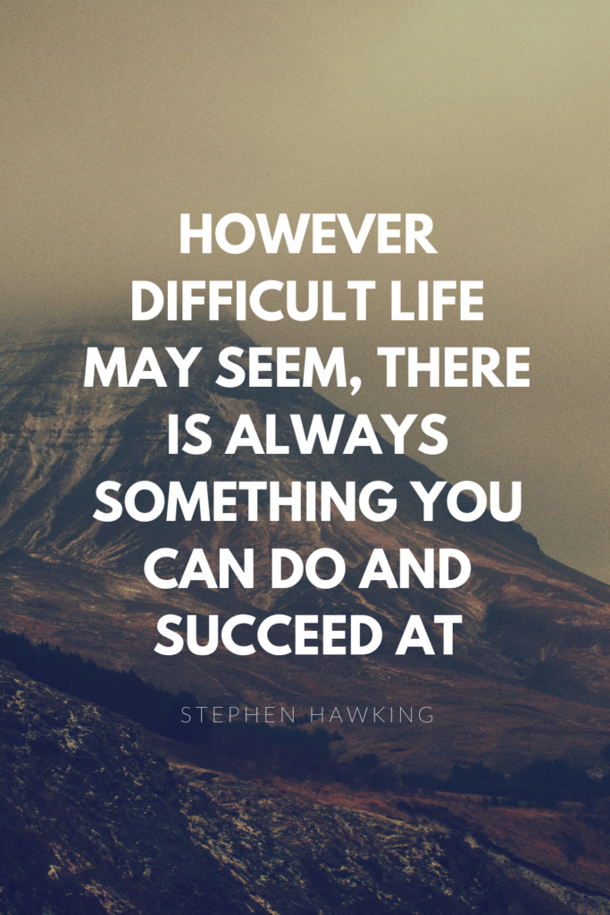 Stephen hawking quote for chronic illness quotes.