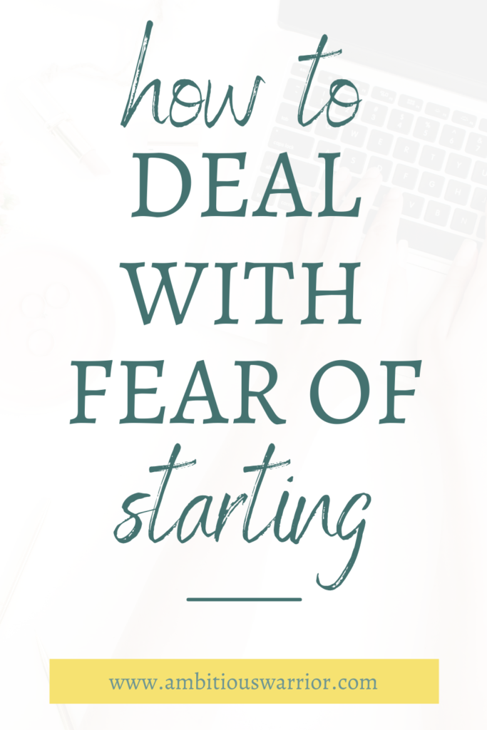 How to deal with fear of starting ambitious warrior